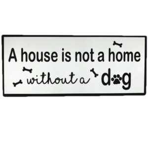 hunde aufhänger a house is not a home without a dog