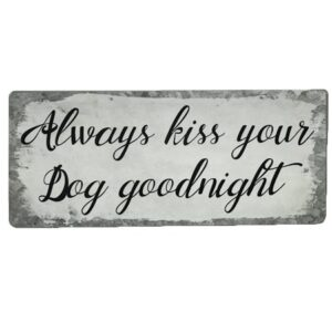 shabby shic schild always kiss your dog goodnight